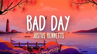 Justus Bennetts - Bad Day (Lyrics)