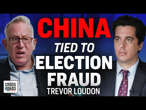 Trevor Loudon: China Tied to Election Push; the Global Socialist Agenda | Crossroads