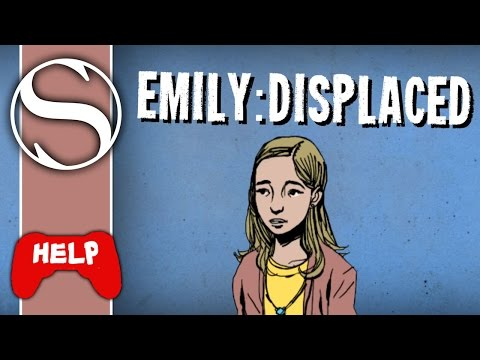 HELP THE GAME - Emily Displaced |