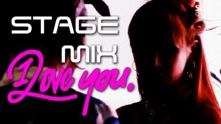 2NE1 투 에니원 | I LOVE YOU | STAGE MIX