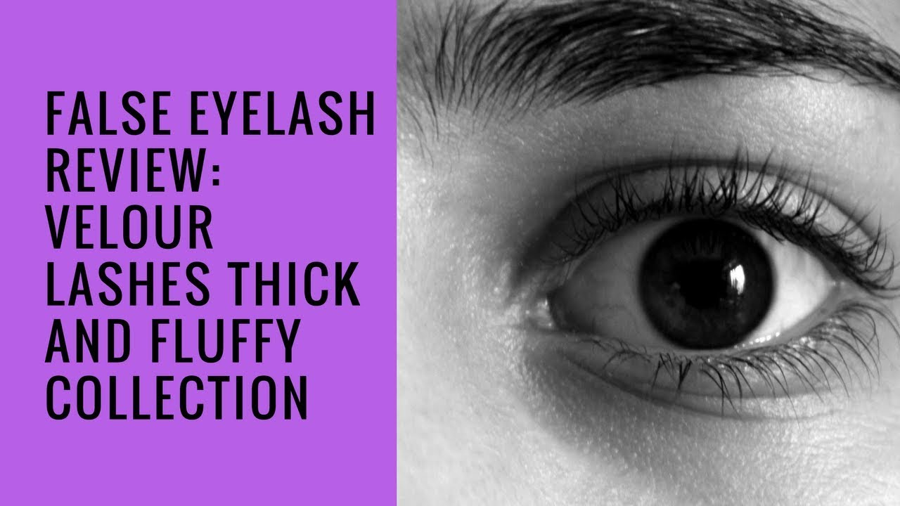 Velour Lashes Thick And Fluffy Collection False Eyelashes Review
