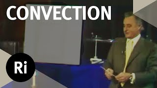 How Does Convection Work? - Christmas Lectures with George Porter