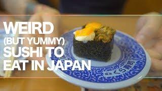 The Strange Japanese Sushi You Should Try