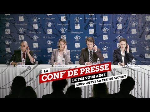 La conf de presse - EP04 - Juste la fin du monde