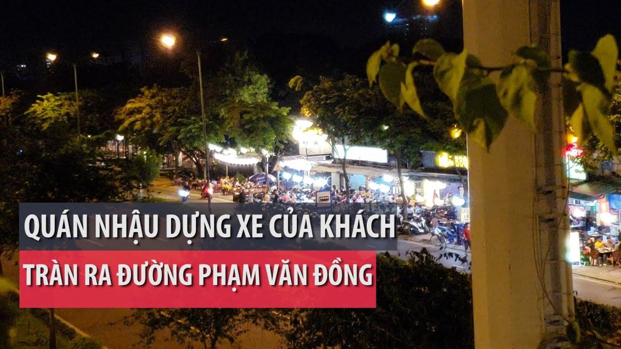 Quán nhậu dựng xe tràn ra đường Phạm Văn Đồng - PLO