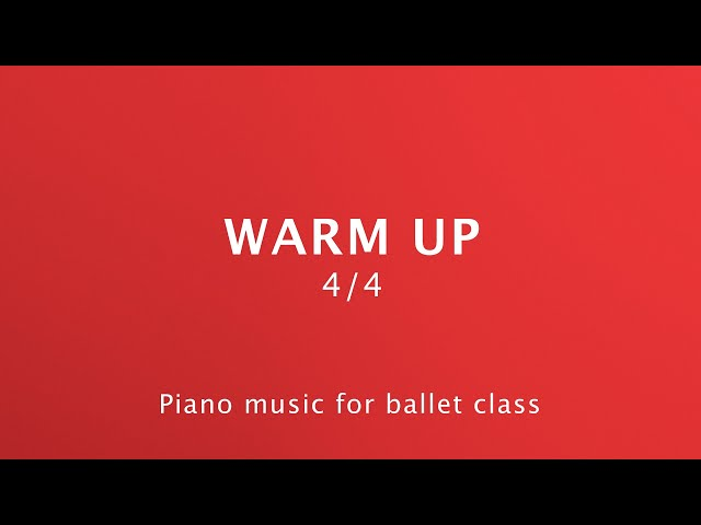 Warm Up - Piano Music for Ballet Class