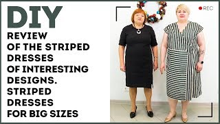 DIY: Review of the striped dresses of interesting designs. Striped dresses for big sizes.