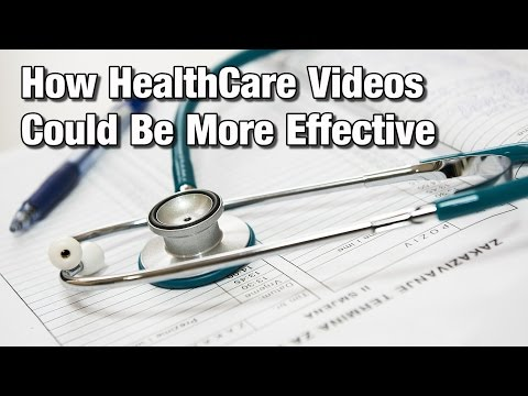 How HealthCare Videos Could Be More Effective