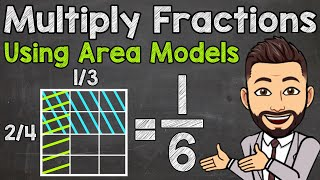 Multiplying Fractions Using Aŗea Models | Math with Mr. J