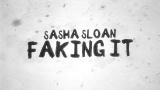 Sasha Sloan - Faking It (Lyric Video)