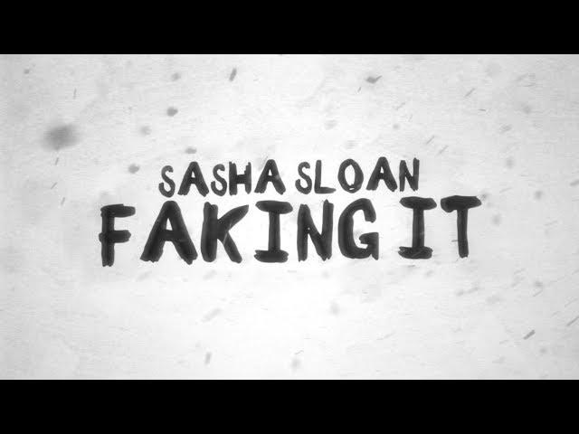 Sasha Sloan - Faking It (Lyric Video)