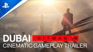 Hitman 3 - Dubai Cinematic Gameplay Trailer | PS5