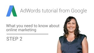 AdWords tutorial from Google -  Step 2: Reach more customers with AdWords