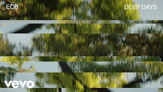 EOB - Deep Days (Visualizer)