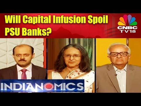 Will Capital Infusion Spoil PSU Banks? | Indianomics Special | CNBC TV18
