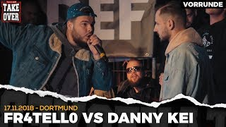 Fr4tell0 vs. Danny Kei - Takeover Freestyle Contest | Dortmund 17.11.18 (VR 3/4)