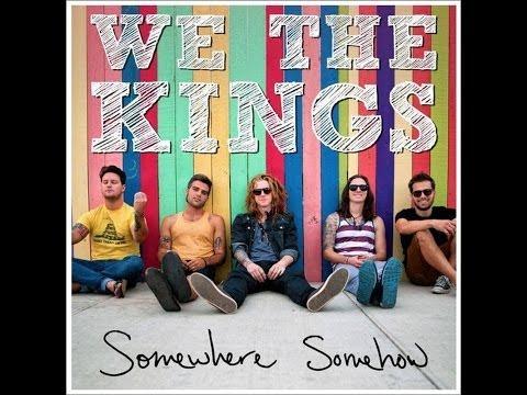 Somewhere Somehow - We The Kings [Full Album]