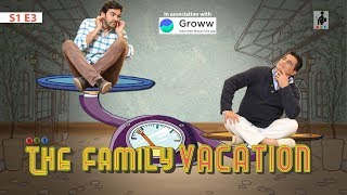 SIT | THE FAMILY VACATION| S1E3 | Chhavi Mittal | Karan V Grover | Ayub Khan