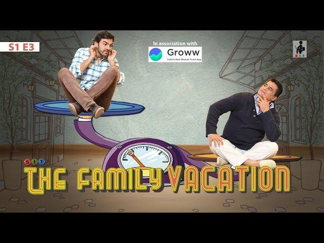 SIT | THE FAMILY VACATION| S1E3 | Chhavi Mittal | Karan V Grover | Ayub Khan