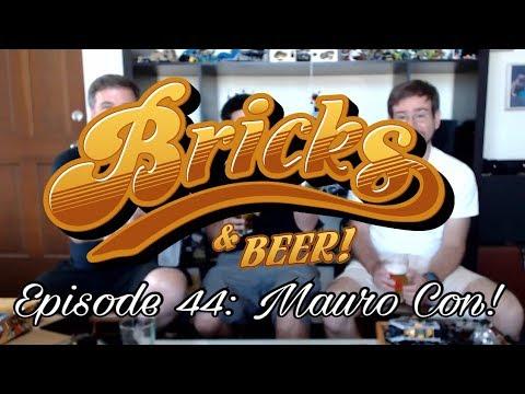 Bricks & Beer! Episode 44: Mauro Con!