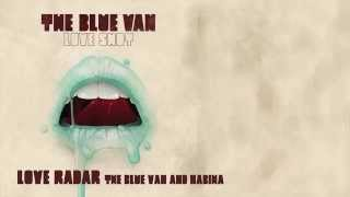 "THE BLUE VAN with Nabiha ""Love Radar"" (Official Video)"
