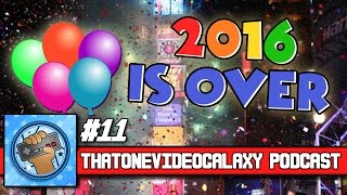 That One Video Galaxy Podcast #11 - The Last Podcast of 2016!