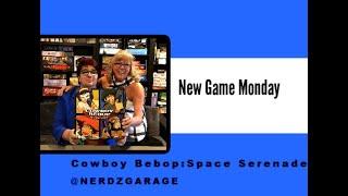 Happy Hunting with Cowboy Bebop: Space Serenade