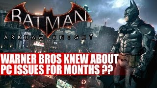 Batman Arkham Knight | Warner Bros Knew About PC Problems For Months Claim Sources