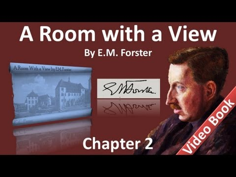 Chapter 02 - A Room with a View by E. M. Forster - In Santa Croce with No Baedeker