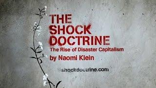 The Shock Doctrine [2009] Documentary by Naomi Klein