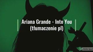 Ariana Grande - Into you (tłumaczenie pl)