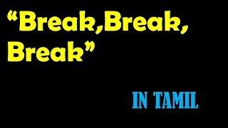 BREAK, BREAK, BREAK  by Alfred Lord Tennyson