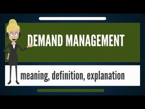 What is DEMAND MANAGEMENT? What does DEMAND MANAGEMENT mean? DEMAND MANAGEMENT meaning