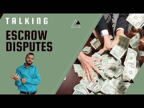 Escrow Disputes & How to Handle