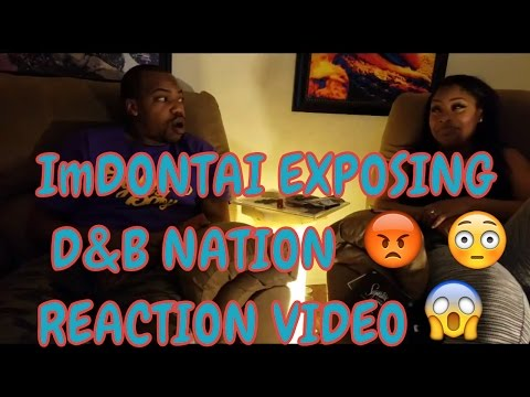 D&B NATION: THE REALITY SHOW 2 (EXPOSED) BY IMDONTAI  REACTION VIDEO
