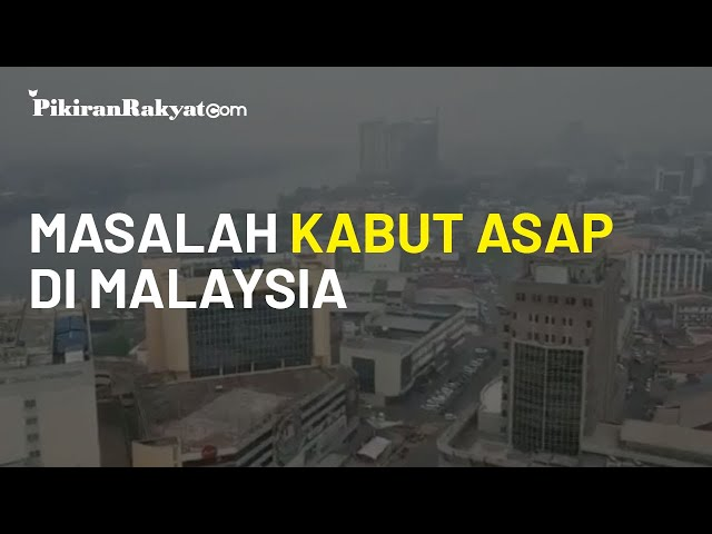 Lepas dari Covid 19, Malaysia Dihadapkan pada Masalah Kabut Asap