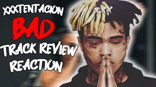 """Is It The Same? - xxxTentacion """"BAD"""" Track Reaction/Review"""