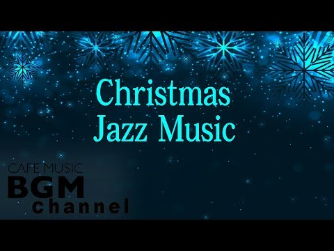 Christmas Jazz Music - Relaxing Jazz Music - Christmas Songs Mix