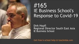 How is Covid-19 Impacting B-Schools? Dirk Hopfl Shares IE Business School's Response