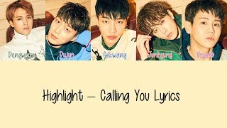 Highlight   Calling You [hang, Rom & Eng Lyrics]