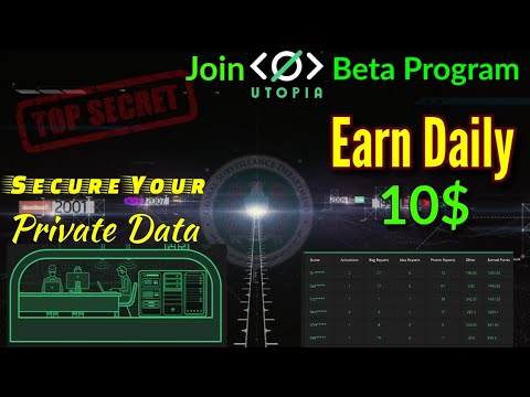 Join Utopia Beta Program | Utopia Encrypted Messenge |  Utopia Earn 10$ Per Day |