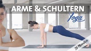 Yoga Arme Schultern Straffen - Anfänger + Fortgeschrittene - 20 Min Home Workout