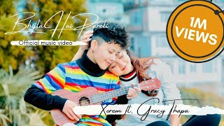 Bhijla Hai Pareli - Xorem Chen Tamang Ft. Gracy Thapa | Official Music Video