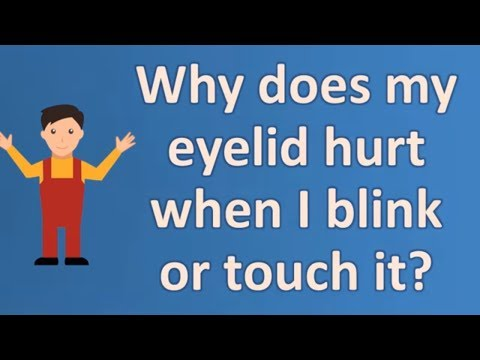 Why Does My Eyelid Hurt When Blink Or Touch It