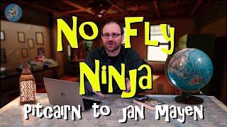 NoFly Ninja Challenge 03   Pitcairn Island to Jan Mayen Island Without Flying
