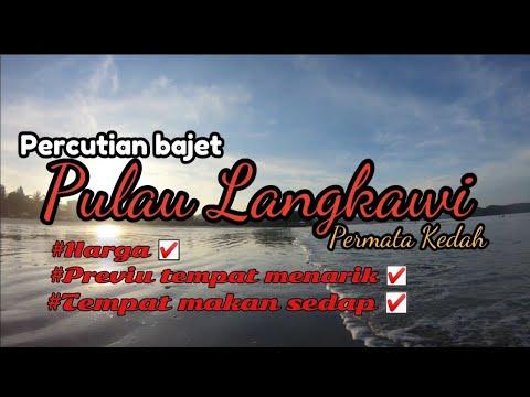 Percutian Bajet Pulau Langkawi/Harga Dan Tempat Menarik Yang Harus Dikunjungi.
