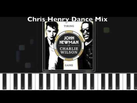 John Newman Ft Charlie Wilson Tiring Chris Henry Dance Mix