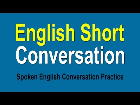 Spoken English Conversation Practice - Speaking English Short