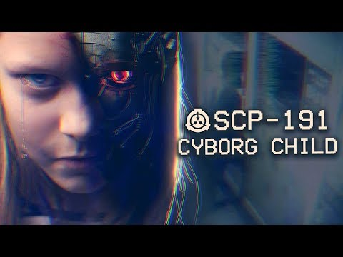 SCP-191 - Cyborg Child : Object Class - Safe : Sapient Computer SCP