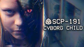 SCP-191 - Cyborg Child : Object Class - Safe : Sapient Computer SCP